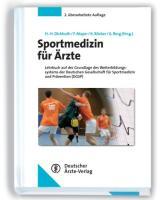 Sportmedizin für Ärzte: Lehrbuch auf der Grundlage des Weiterbildungssystems der Deutschen Gesellschaft für Sportmedizin und Prävention (DGSP)
