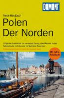 DuMont Reise-Handbuch Reiseführer Polen, Der Norden: Entdeckungsreisen im Land der tausend Seen
