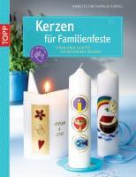 Kerzen für Familienfeste: Strahlende Lichter für besondere Anlässe (kreativ.kompakt.)