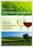 Weinkompendium: Botanik, Sorten, Anbau, Bereitung, Chemische Zusammensetzung, Weiterverarbeitung, Wein in der Medizin