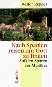 Nach Spanien reisen, um Gott zu finden. Auf den Spuren der Mystiker.