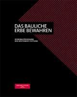 Das bauliche Erbe bewahren: Denkmalprogramm der Wüstenrot Stiftung