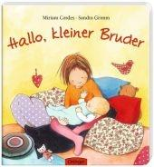 Grimm, S: Hallo, kleiner Bruder