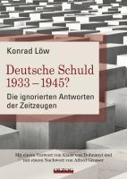 Deutsche Schuld 1933 - 1945? Die ignorierten Antworten der Zeitzeugen