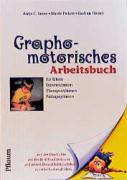 Graphomotorisches Arbeitsbuch für Eltern, Erzieher/innen, Therapeut/innen, Pädagog/innen