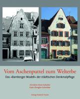 """Vom Aschenputtel zum Welterbe: Das """"Bamberger Modell"""" der städtischen Denkmalpflege (Bayerische Geschichte)"""