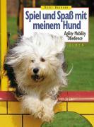 Spiel und Spaß mit meinem Hund. Agility, Mobility, Obedience