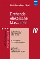 Drehende elektrische Maschinen: Erläuterungen zu DIN EN 60034 (VDE 0530) (VDE-Schriftenreihe ? Normen verständlich)