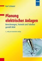 Planung elektrischer Anlagen: Berechnungen, Formeln und Tabellen gemäß HOAI