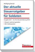 Steuerratgeber für Soldaten 2011: Ausgabe 2011 - für Ihre Steuererklärung 2010. Steuern optimal gestalten; mit .Fallbeispielen