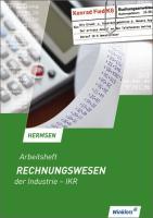 Rechnungswesen der Industrie - IKR: Arbeitsheft, übereinstimmend ab 12. Auflage des Schülerbuches