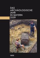 Das archäologische Jahr in Bayern 2009