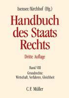 Handbuch des Staatsrechts: Band VIII: Grundrechte: Wirtschaft, Verfahren, Gleichheit