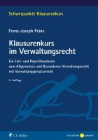 Klausurenkurs im Verwaltungsrecht: Ein Fall- und Repetitionsbuch zum Allgemeinen und Besonderen Verwaltungsrecht mit Verwaltungsprozessrecht (Schwerpunkte Klausurenkurs)