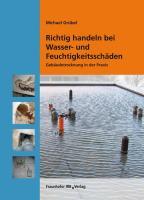 Richtig handeln bei Wasser- und Feuchtigkeitsschäden: Gebäudetrocknung in der Praxis