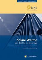 Solare Wärme: Stand: 2008.Vom Kollektor zur Hausanlage.