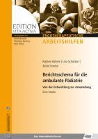 Berichtsschema fuer die ambulante Paediatrie: Von der Entwicklung zur Anwendung - Eine Studie (Edition Vita Activa/Ergotherapeutische Arbeitshilfen)