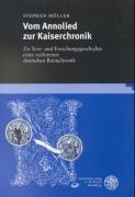 Vom Annolied zur Kaiserchronik: Zu Text- und Forschungsgeschichte einer verlorenen deutschen Reimchronik (Beiträge zur älteren Literaturgeschichte)