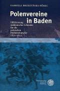 Polenvereine in Baden: Hilfeleistung süddeutscher Liberaler für die polnischen Freiheitskämpfer 1831-1832