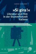 'Si gira!' - Literatur und Film in der Stummfilmzeit Italiens