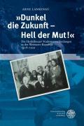 'Dunkel die Zukunft - Hell der Mut!': Die Heidelberger Studentenverbindungen in der Weimarer Republik 1918-1929 (Heidelberger Abhandlungen zur Mittleren und Neueren Geschichte)