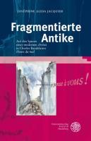 Fragmentierte Antike: Auf den Spuren einer modernen 'chrêsis' in Charles Baudelaires 'Fleurs du mal' (Bibliothek der klassischen Altertumswissenschaften, Band 129)