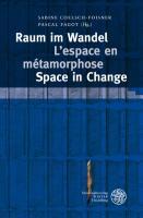 Raum im Wandel. L'espace en metamorphose. Space in Change Sabine Coelsch-Foisner Editor