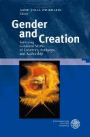 Gender and Creation: Surveying Gendered Myths of Creativity, Authority, and Authorship (Regensburger Beiträge zur Gender-Forschung)