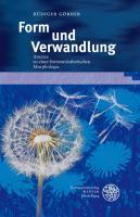 Form und Verwandlung: Ansätze zu einer literaturästhetischen Morphologie (Beiträge zur neueren Literaturgeschichte)