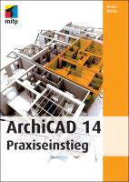 ArchiCAD 14: Praxiseinstieg