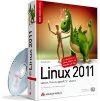Linux 2011 - Debian, Fedora, openSUSE, Ubuntu. Mit openSUSE 11.3 und Ubuntu 10.10 auf DVD. (Open Source Library)