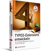 TYPO3-Extensions entwickeln - Studentenausgabe
