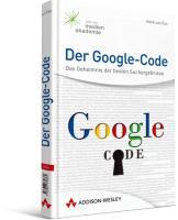 Der Google-Code: Das Geheimnis der besten Suchergebnisse (Sonstige Bücher AW)