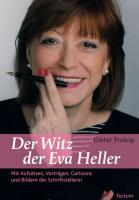 Der Witz der Eva Heller: Mit Aufsätzen, Vorträgen, Cartoons und Bildern der Schriftstellerin