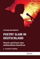Poetry Slam in Deutschland: Theorie und Praxis einer multimedialen Kunstform. 2., erweiterte Auflage.