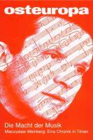 Die Macht der Musik / OE - 07/10 - Jahrgang 60: Mieczyslaw Weinberg: Eine Chronik in Tönen