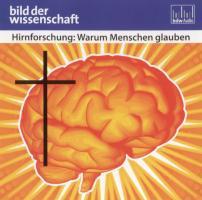 Hirnforschung: Warum Menschen glauben - Reihe: bild der wissenschaft (Hörbuch / 1 CD / Länge: ca. 60 Min.)