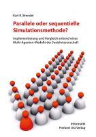Parallele oder sequentielle Simulationsmethode?: Implementierung und Vergleich anhand eines Multi-Agenten-Modells der Sozialwissenschaft (Informatik)