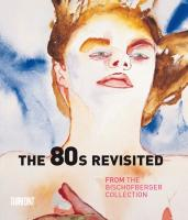 The 80s Revisited Thomas Kellein Editor