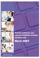 Dokumentationen und wissenschaftliche Arbeiten mit Microsoft Word 2007: Word 2007