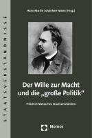 """Der Wille zur Macht und die """"große Politik"""": Friedrich Nietzsches Staatsverständnis"""