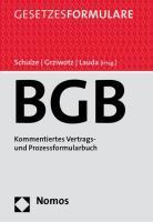 Bürgerliches Gesetzbuch: Kommentiertes Vertrags- und Prozessformularbuch