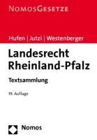 Landesrecht Rheinland-Pfalz: Textsammlung, Rechtsstand: 21. Juli 2010