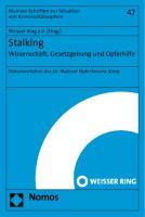 Stalking: Wissenschaft, Gesetzgebung und Opferhilfe