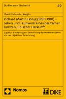 Richard Martin Honig (1890-1981) - Leben und Frühwerk eines deutschen Juristen jüdischer Herkunft