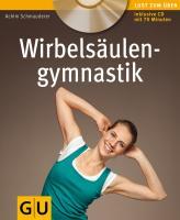 Wirbelsäulengymnastik (mit Audio.CD) (GU Multimedia Körper, Geist & Seele)
