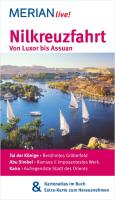 MERIAN live! Reiseführer Nilkreuzfahrt Von Luxor bis Assuan: MERIAN live! - Mit Kartenatlas im Buch und Extra-Karte zum Herausnehmen