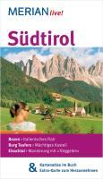 MERIAN live! Reiseführer Südtirol: MERIAN live! ? Mit Kartenatlas im Buch und Extra-Karte zum Herausnehmen