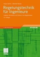Regelungstechnik Fur Ingenieure: Analyse, Simulation Und Entwurf Von Regelkreisen