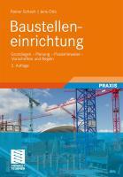 Baustelleneinrichtung: Grundlagen - Planung - Praxishinweise - Vorschriften und Regeln (German Edition) (Leitfaden: Des Baubetriebs Und Der Bauwirtschaft)